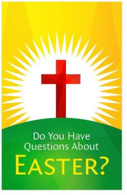 Do You Have Questions AboutEaster?